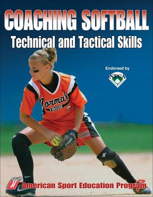 Coaching Softball Technical and Tactical Skills By American Sport Education Program (EDT)